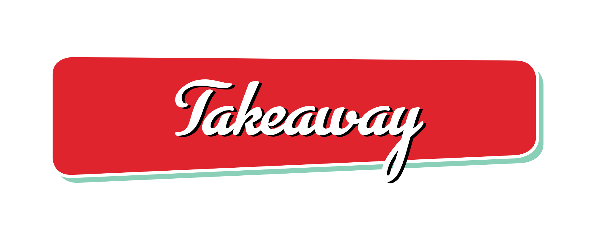 Takeaway Heading